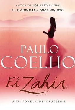 El Zahir: Una Novela de Obsesion (Spanish Edition)