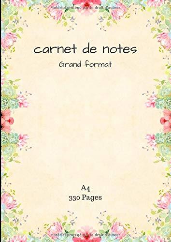 Carnet de notes Grand format: A4, 330 pages lignées numérotées, couverture à fleurs. PDF Books