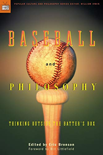 Baseball and Philosophy: Thinking Outside the Batter's Box (Popular Culture and Philosophy, 6, Band 6)