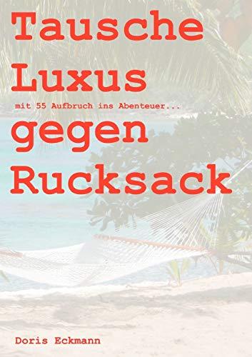Tausche Luxus gegen Rucksack: mit 55 Aufbruch ins Abenteuer...