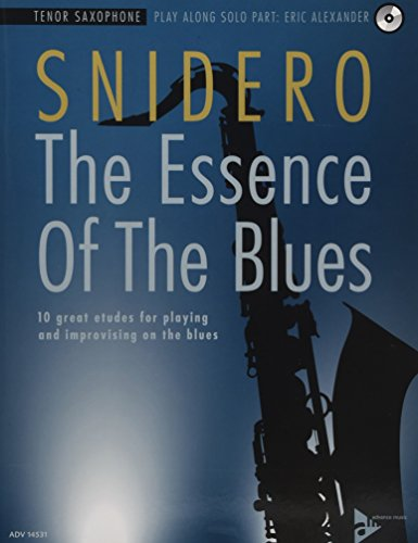 The Essence Of The Blues: 10 great etudes for playing and improvising on the blues. Tenor-Saxophon. Ausgabe mit CD.