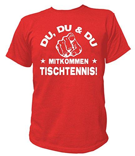 Artdiktat Herren T-Shirt - Du, Du und Du - Mitkommen - Tischtennis - Funshirt Humor Fun Spaß Kult Spruch Sport Größe XXXL, rot