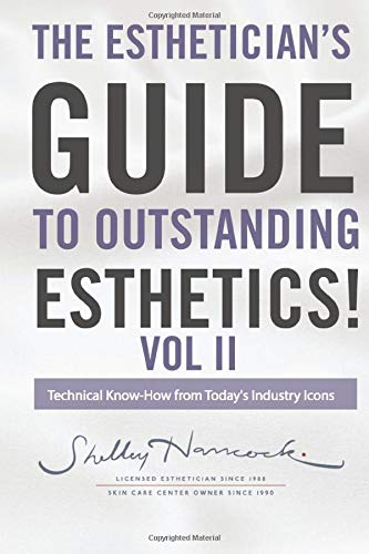 Image OfThe Esthetician's Guide To Outstanding Esthetics Volume 2: Technical Know How From Today's Industry Icons