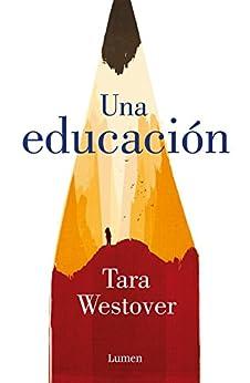 Una educación (Spanish Edition) by [Tara Westover, Antonia Martín Martín]