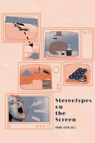 Stereotypes on the Screen (Enterainment - Journal of Media and Movie Studies, Band 1)