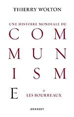 Histoire mondiale du communisme, tome 1 - Les bourreaux de Thierry Wolton