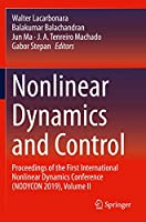 Nonlinear Dynamics and Control: Proceedings of the First International Nonlinear Dynamics Conference (NODYCON 2019), Volume II