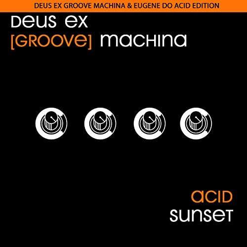 Deus Ex Groove Machina & Eugene Do