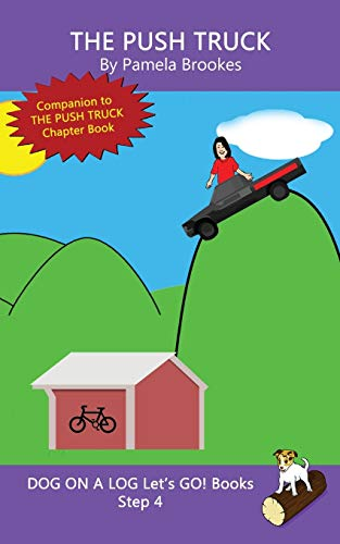 The Push Truck: Systematic Decodable Books for Phonics Readers and Kids With Dyslexia (DOG ON A LOG Let's GO! Books, Band 16)