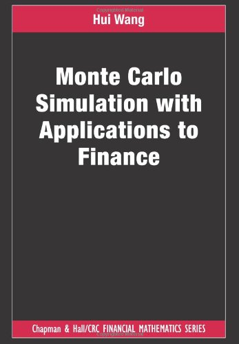 Monte Carlo Simulation with Applications to Finance (Chapman & Hall/CRC Financial Mathematics)