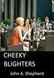 Cheeky Blighters