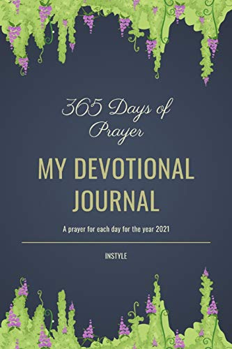 365 Days Of Prayer My Devotional Journal: Prayer Journal for Women, Perfect Companion For Individual Worship And Group Bible Study