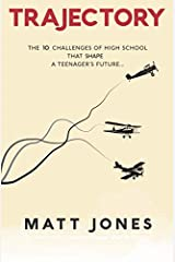Trajectory: The 10 Challenges of High School That Shape a Teenager's Future Paperback