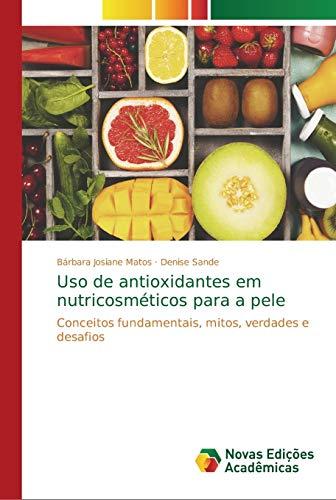 Uso de antioxidantes em nutricosméticos para a pele