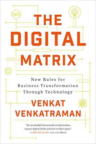 Digital Matrix: New Rules for Business Transformation Through Technology