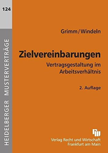 Zielvereinbarungen: Vertragsgestaltung im Arbeitsverhältnis (Heidelberger Musterverträge)