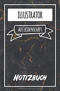Illustrator aus Leidenschaft: Perfektes Notizbuch fuer jede/n Illustrator | Beruf & Hobby Notizbuch | Geschenkidee | 120 Seiten - Liniert