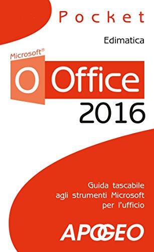 Office 2016: guida tascabile agli strumenti Microsoft per l'ufficio (Lavorare con Office Vol. 1)