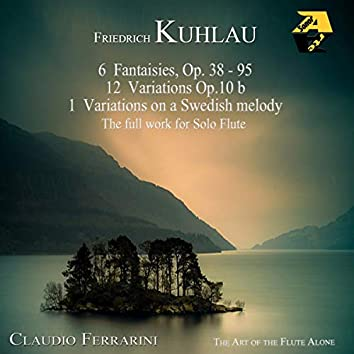 Friedrich Kuhlau: Fantaisies, Variations & Caprices for Solo Flute - The full work for solo flute - The Art of Flute Alone