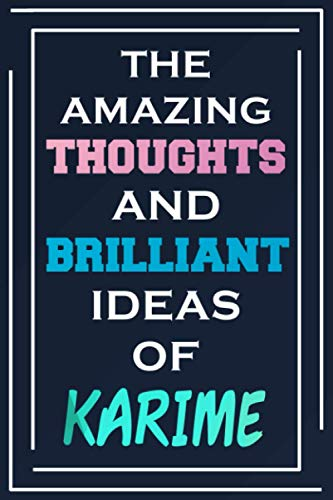 The Amazing Thoughts And Brilliant Ideas Of Karime: Blank Lined Notebook | Personalized Name Gifts
