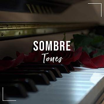 # Sombre Tones