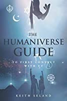 The Humaniverse Guide to First Contact with ET