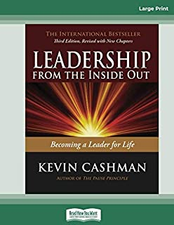 Leadership from the Inside Out: Becoming a Leader for Life (Third Edition)