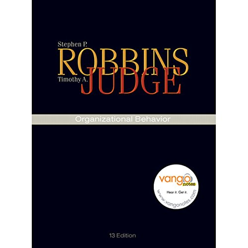 VangoNotes for Organizational Behavior, 13/e                   Written by:                                                                                                                                 Stephen P. Robbins,                                                                                        Timothy A. Judge                               Narrated by:                                                                                                                                 Bryan Kennedy,                                                                                        Zoe Winslow                      Length: Not yet known     Not rated yet     Overall 0.0