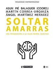 Soltar Amarras: Una introducción a la salud mental colectiva: 690 (Manuales)