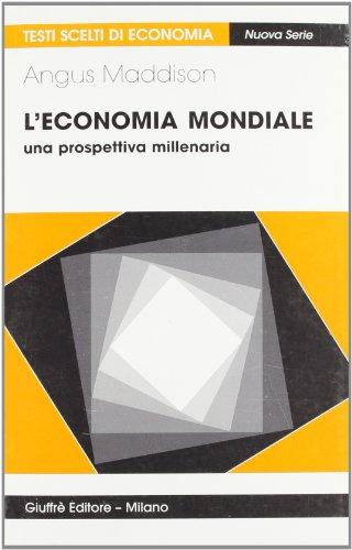 L'economia mondiale. Una prospettiva millenaria