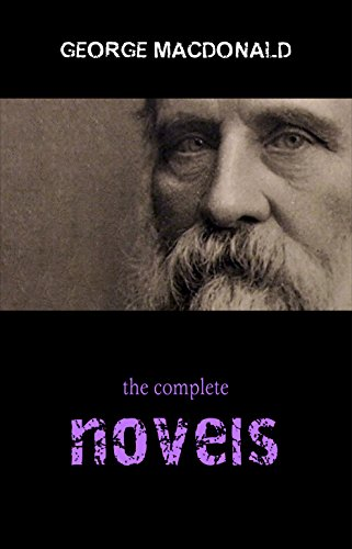 George MacDonald: The Complete Novels (English Edition)