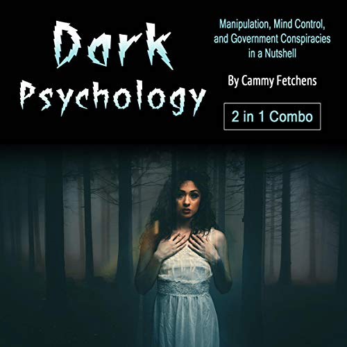 Dark Psychology: Manipulation, Mind Control, and Government Conspiracies in a Nutshell Titelbild