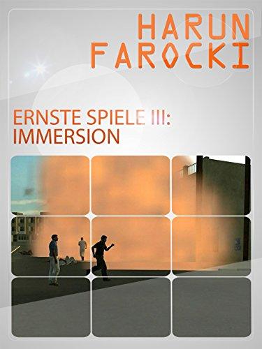 Ernste Spiele III: Immersion