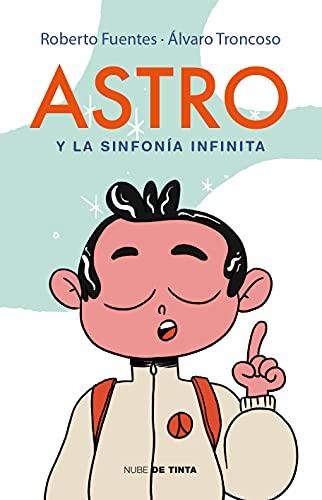 Astro y la sinfonía infinita (Spanish Edition)