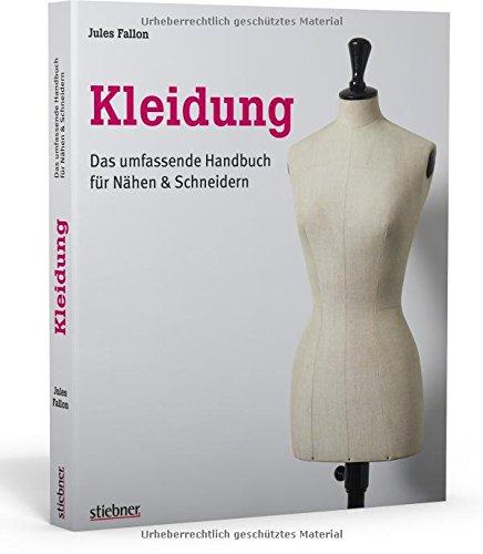 Kleidung. Das umfassende Handbuch für Nähen & Schneidern