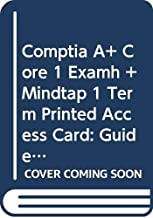 Bundle: CompTIA A+ Core 1 Exam: Guide to Computing Infrastructure, Loose-leaf Version, 10th + MindTap 1 term Printed Access Card