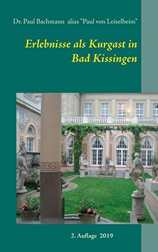 Erlebnisse als Kurgast in Bad Kissingen