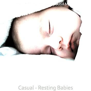 Casual - Resting Babies