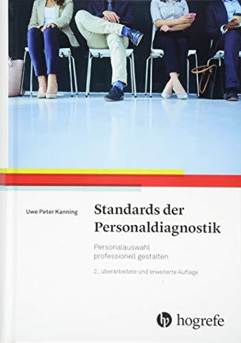 Standards der Personaldiagnostik: Personalauswahl professionell gestalten