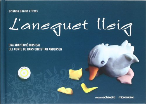 L'aneguet lleig: Una adaptació musical del conte de Hans Christian Andersen (Cuentos infantiles musicados) - 9788499211046