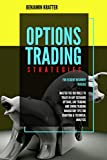 OPTIONS TRADING STRATEGIES: FOR EXIGENT BEGINNER TRADERS. MASTER THE 10X RULES TO TRADE IN ANY SCENARIO OPTIONS, DAY TRADING, MANDATORY TIPS FOR CHARTING & TECHNICAL ANALYSIS (English Edition)