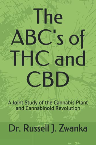 The ABC\'s of THC and CBD: A Joint Study of the Cannabis Plant and Cannabinoid Revolution