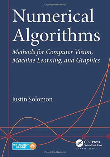 Compare Textbook Prices for Numerical Algorithms: Methods for Computer Vision, Machine Learning, and Graphics 1 Edition ISBN 9781482251883 by Solomon, Justin