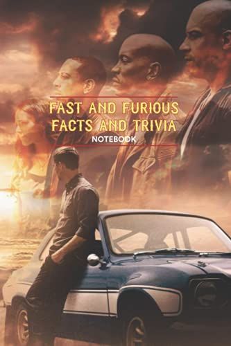 Fast and Furious Facts and Trivia Notebook: Notebook|Journal| Diary/ Lined - Size 6x9 Inches 100 Pages