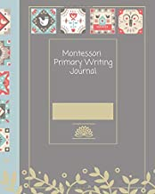 Montessori Primary Writing Journal: A lined story paper diary for the 3-6 year old child