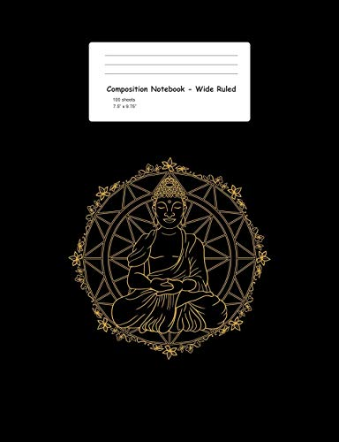 Composition Notebook - Wide Ruled: Blank Lined Exercise Book - Buddha Mandala Vintage Sacred Geomety Zen Meditation Gift - Black Wide Ruled Paper - ... Teens, Boys, Girls - 7.5'x9.75' 100 pages