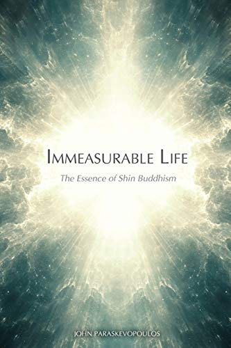 Immeasurable Life: The Essence of Shin Buddhism