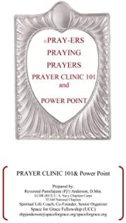Pray-ers Praying Prayers: Prayer Clinic 101 Printed Power Point