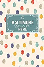 Baltimore You Are Here: Gift Journal Lined Notebook To Write In