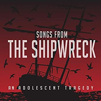 Songs from the Shipwreck